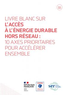 Publication du Livre Blanc et le savoir-faire français à l'international / GT national accès à l'énergie ADEME et SER