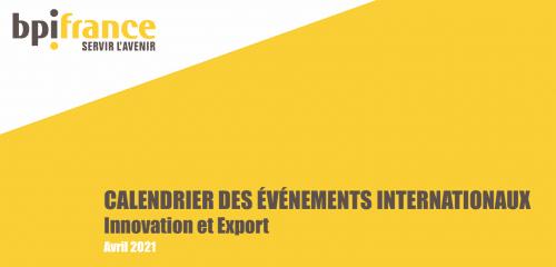 Le calendrier à jour Avril 2021 des rendez-vous export organisés par Bpifrance
