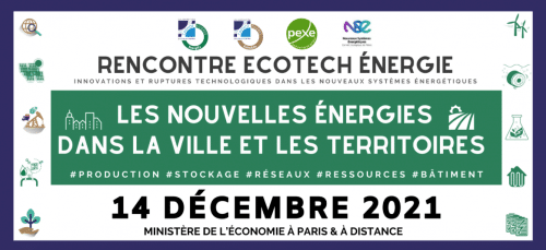 Rencontre Ecotech Energie le Mardi 14 décembre 2021 / Pexe et Institut Carnot