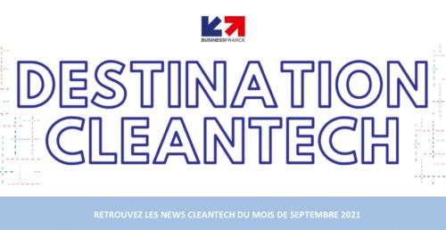 Destination Cleantech#SEPTEMBRE 2021